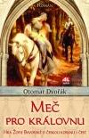 Meč pro královnu. Hra Žofie Bavorské o českou korunu i čest