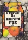 Ako konzervovať ovocie