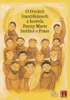 O čtrnácti františkánech z kostela Panny Marie Sněžné v Praze
