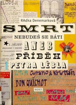 Smrt nebudeš se báti aneb příběh Petra Lébla - Úctyhodné dílo, které ovšem není úplně bez přešlapů