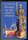 Praha ve své slávě a utrpení obálka knihy