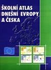 Školní atlas dnešní Evropy a Česka