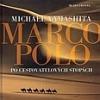 Marco Polo - Po cestovatelových stopách