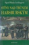 Stíny nad trůnem habsburským