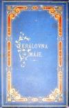 Královna máje neboli rozjímání o zázračných událostech Lourdských na každý den měsíce Mariánského