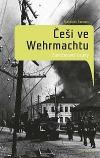 Češi ve wehrmachtu- Zamlčované osudy