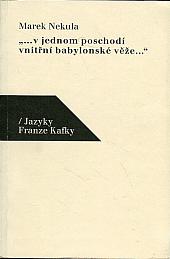 """""""...v jednom poschodí vnitřní babylonské věže..."""" / Jazyky Franze Kafky"""