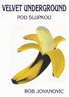 Velvet Underground – Pod slupkou