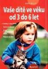 Vaše dítě vevěku od3 do6 let