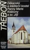 Třeboň - Děkanský a klášterní kostel Panny Marie Královny a sv. Jiljí obálka knihy