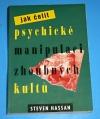 Jak čelit psychické manipulaci zhoubných kultů