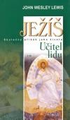 Ježíš -  skutečný příběh jeho života -  Učitel lidu obálka knihy
