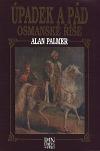 Úpadek a pád osmanské říše