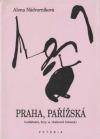 Praha, Pařížská (události, hry a vlakové básně)