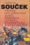 Případ Hitlerových zubů, ponorek, letadel, charakteru a sebevraždy