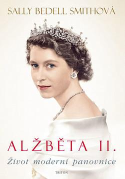 Alžběta II.: Život moderní panovnice obálka knihy