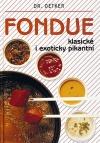 Fondue  klasické i exoticky pikantní