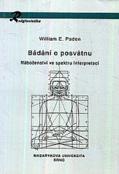 Bádání o posvátnu: Náboženství ve spektru interpretací obálka knihy