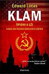 Klam. Špioni a lži aneb Jak Rusko obelhává Západ