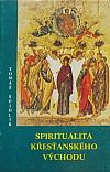 Spiritualita křesťanského Východu - systematická příručka