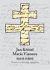 Jan Křtitel Maria Vianney mezi námi
