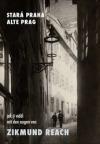 Stará Praha, jak ji viděl Zikmund Reach obálka knihy