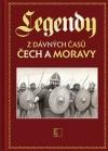 Legendy z dávných časů Čech a Moravy