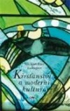 Křesťanství a moderní kultura