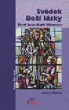 Svědek Boží lásky: Život Jana Marii Vianneye