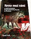 Hyeny mezi námi a další skutečné kriminalistické případy ze Šumavy