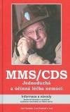 MMS/CDS - Jednoduchá a účinná léčba nemocí