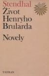 Život Henryho Brularda. Novely