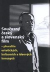 Současný český a slovenský film - pluralita estetických, kulturních a ideových konceptů