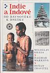 Indie a Indové -Od dávnověku k dnešku