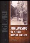 Jihlavsko ve stínu říšské orlice