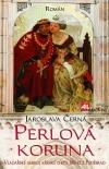 Perlová koruna - vladařské ambice křehké choti Jiřího z Poděbrad