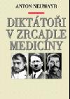 Diktátoři v zrcadle medicíny