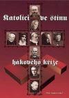 Katolíci ve stínu hákového kříže