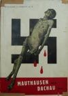 Svědectví o Mauthausenu 1942 a Dachau 1945