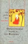 Odklepávání popela na Buddhu