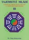 Tajemství mládí III. Čchi-kung měnící svaly/šlachy a očišťující dřeň/mozek