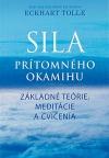 Sila prítomného okamihu – Základné teórie, meditácie a cvičenia