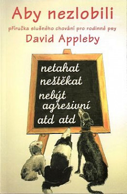 Aby nezlobili - příručka slušného chování pro rodinné psy obálka knihy