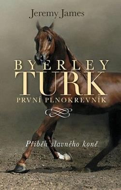 Byerley Turk - První plnokrevník obálka knihy
