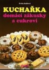 Kuchařka domácí zákusky a cukroví