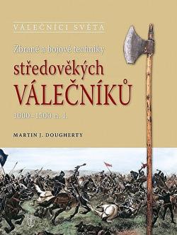 Zbraně a bojové techniky středověkých válečníků 1000-1500 n. l. obálka knihy