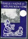 Vesele i vážně o mělnickém víně