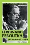 Ferdinand Peroutka pro Svobodnou Evropu. Unikátní rozhlasové komentáře