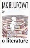 Jak blufovat o literatuře obálka knihy