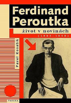 Ferdinand Peroutka: Život v novinách (1895–1938)
